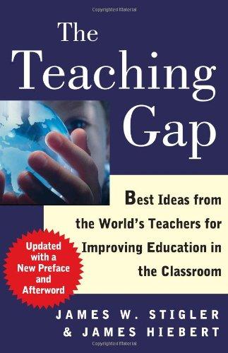 The Teaching Gap: Best Ideas from the World's Teachers...