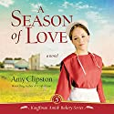 A Season of Love Audiobook by Amy Clipston Narrated by Devon O'Day
