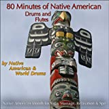 80 Minutes of Native American Drums & Flute (Native American Moods for Yoga, Massage, Relaxation & Spa)