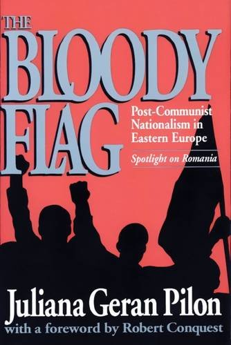 The Bloody Flag: Post-Communist Nationalism in Eastern Europe: Spotlight on Romania (U.S.-Third World Policy Perspectives) (Alternate Us Flag compare prices)