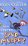 The Legend of Spud Murphy. Eoin Colfer (Young Puffin Story Books) (0141317086) by Colfer, Eoin