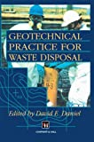 Geotechnical Practice for Waste Disposal