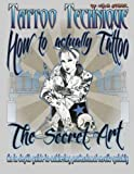 Tattoo technique (How to actually tattoo): The Secret Art