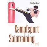 "Kampfsport Solotrainingvon ""Christoph Delp"""