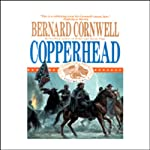 Copperhead: Nathaniel Starbuck Chronicles Book II (       UNABRIDGED) by Bernard Cornwell Narrated by Tom Parker