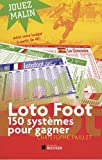 Loto foot : 150 systèmes pour gagner