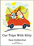 Car Trips With Kitty: How to make road trips with your feline friend(s) safe, comfortable and worry-free (Mini Kitty Books Book 2)
