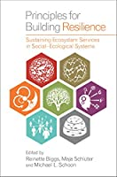 Principles for Building Resilience: Sustaining Ecosystem Services in Social-Ecological Systems Front Cover