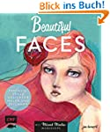 Beautiful Faces: Fantasievolle Gesich...