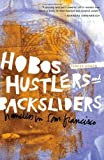 "Teresa Gowan, ""Hobos, Hustlers and Backsliders-Homeless in San Francisco"" (University of Minnesota Press, 2010)"