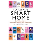 Flanagan's Smart Home: The 98 Essentials for Starting Out,  Starting Over, Scaling Back ~ Barbara Flanagan