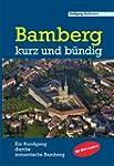 Bamberg - kurz und b�ndig: Ein Rundga...
