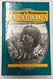 img - for A Hunter's Wandering's in Africa book / textbook / text book