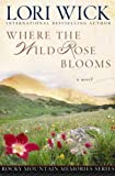 img - for Where the Wild Rose Blooms (Rocky Mountain Memories Book 1) book / textbook / text book