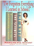 I'Ve Forgotten Everything I Learned in School: A Refresher Course to Help You Reclaim Your Education (0312130899) by Vos Savant, Marilyn