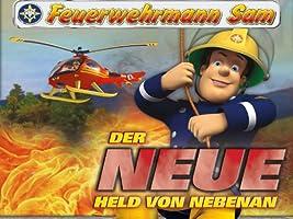 Feuerwehrmann Sam Der Neue Held von Nebenan