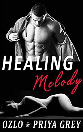 Healing Melody - Kindle edition by Priya Grey, Ozlo Grey. Romance