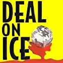 Deal on Ice (       UNABRIDGED) by Les Standiford Narrated by Ron McLarty