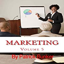 Marketing: How to Use Marketing Techniques to Create Repeat Customers by Getting Your Customers to Search for Your Product or Service Audiobook by Patrick Bunker Narrated by Youlanda Burnett