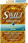 Swift: Programming, Master's Handbook...