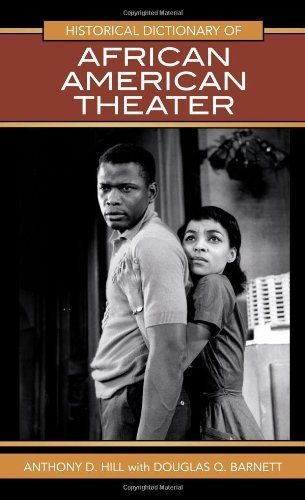 Historical Dictionary of African American Theater (Historical Dictionaries of Literature and the Arts) Hardcover - December 4, 2008