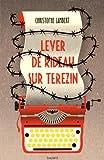 vignette de 'Lever de rideau sur Terezin (Christophe Lambert)'
