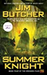 Summer Knight: Book four of The Dresd...