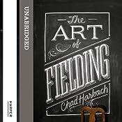 The Art of Fielding | [Chad Harbach]