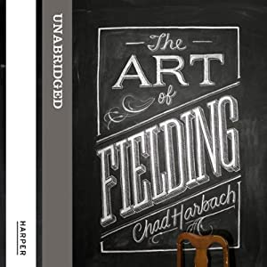 The Art of Fielding Audiobook