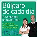 Búlgaro de cada día [Everyday Bulgarian]: La manera más sencilla de iniciarse en la lengua búlgara |  Pons Idiomas