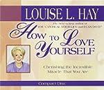 How To Love Yourself: Cherishing the...