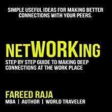 netWORKing: Simple Useful Ideas for Making Better Connections with Your Peers (       UNABRIDGED) by Fareed Raja Narrated by Shane Morris