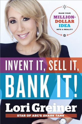 Invent It, Sell It, Bank It!: Make Your Million-Dollar