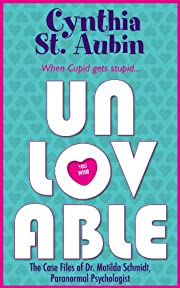 Unlovable: The Case Files of Dr. Matilda Schmidt, Paranormal Psychologist