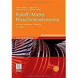 """Roloff/Matek Maschinenelemente: Normung, Berechnung, Gestaltung - Lehrbuch und Tabellenbuchvon """"Herbert Wittel"""""""