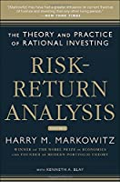 Risk-Return Analysis: The Theory and Practice of Rational Investing (Volume 1)