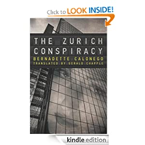Kindle Daily Deal: The Zurich Conspiracy, by Bernadette Calonego (Author), Gerald Chapple (Translator). Publisher: AmazonCrossing (June 19, 2012)