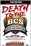 img - for Death to the BCS: Totally Revised and Updated: The Definitive Case Against the Bowl Championship Series book / textbook / text book