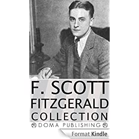F. Scott Fitzgerald Collection, 45 Works: This Side of Paradise, The Beautiful and Damned, Flappers and Philosphers, Tales of the Jazz Age, Other Short Stories, and more! (English Edition)