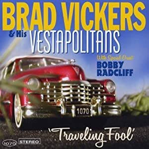 Brad Vickers And His Vestapolitans - Travelling Fool