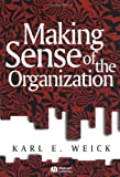 img - for Making Sense of the Organization (KeyWorks in Cultural Studies) [Paperback] [2000] (Author) Karl E. Weick book / textbook / text book