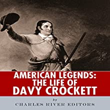 American Legends: The Life of Davy Crockett (       UNABRIDGED) by Charles River Editors Narrated by Rosie Wolf Williams