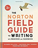 img - for The Norton Field Guide to Writing, with Readings and Handbook (Third Edition) 3rd edition by Bullock, Richard, Goggin, Maureen Daly, Weinberg, Francine (2013) Paperback book / textbook / text book