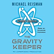 Simon Bloom, the Gravity Keeper | [Michael Reisman]