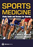 Sports Medicine: Study Guide & Review for Boards: Study Guide and Review for Boards