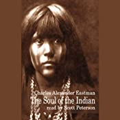 The Soul of the Indian | [Charles Alexander Eastman]