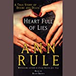 Heart Full of Lies: A True Story of Desire and Death | Ann Rule