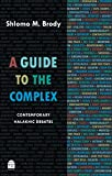 A Guide to the Complex: Contemporary Halakhic Debates