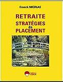 RETRAITE Stratégies de placement...