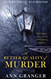 A Better Quality of Murder: (Inspector Ben Ross 3) (Lizzie Martin 3) TOP KAUF